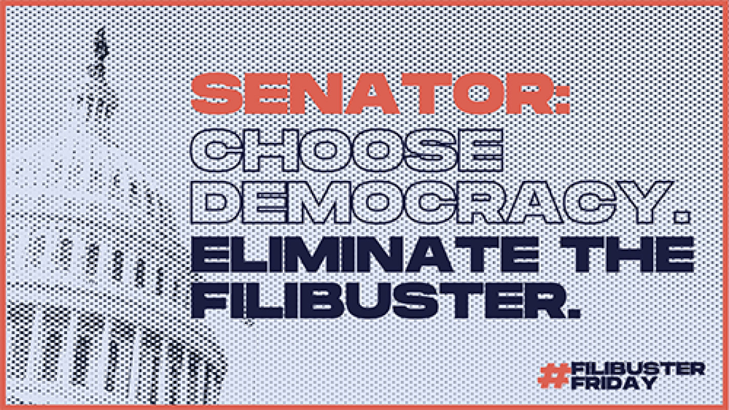 Choose Democracy – It's Time to Eliminate the Filibuster
