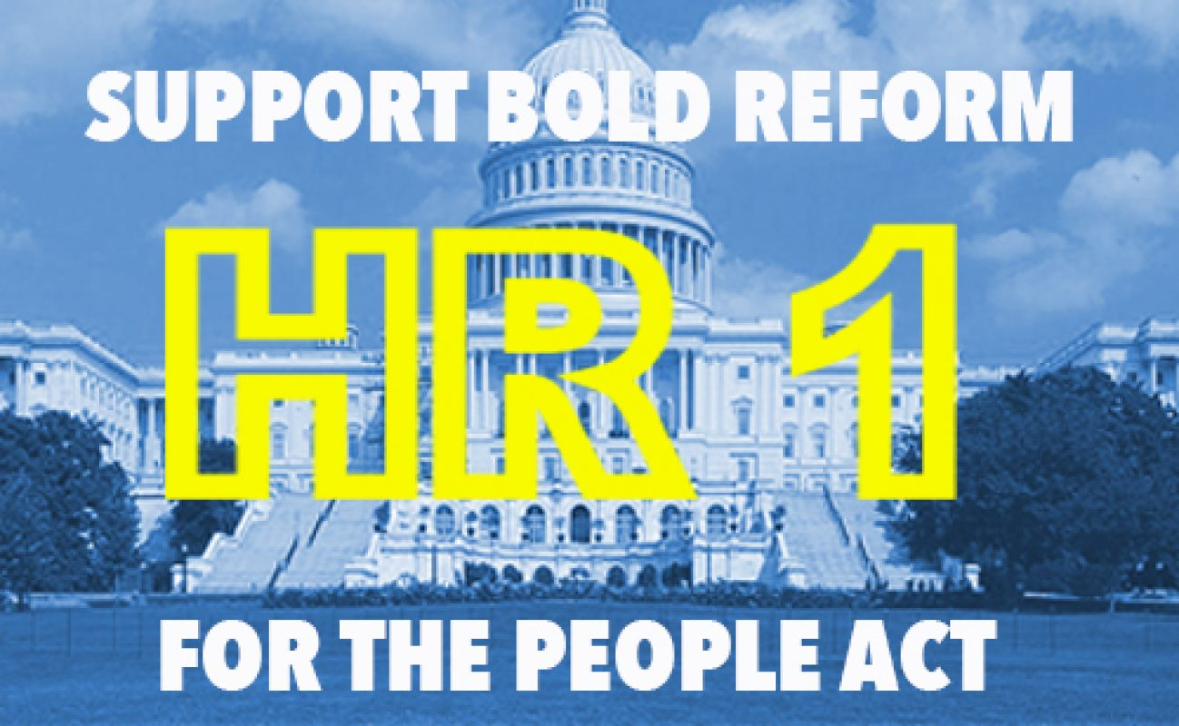 """Democrats Propose Bold Change with HR 1 – the """"For The People Act"""""""